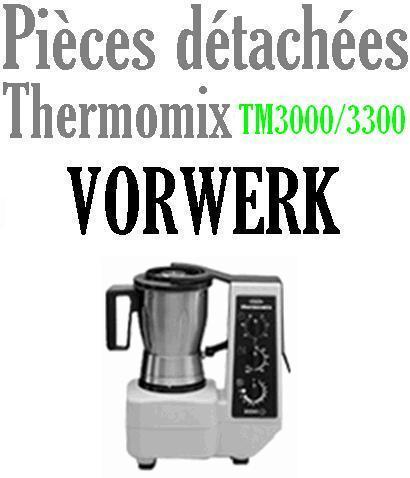 pi ces d tach es robot thermomix vorwerk tm3000 et tm3300. Black Bedroom Furniture Sets. Home Design Ideas