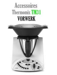 accessoires robot thermomix TM31 - Voir en grand