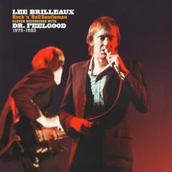 Dr Feelgood/Lee Brilleaux 1975-1993 -rock'n'roll gentleman   - vinyles blues rock - AU FIL DU SILLON  - Voir en grand