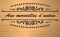 AUX MERVEILLES D'ANTAN