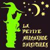 LA PETITE MARCHANDE D'HISTOIRES