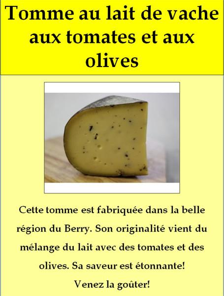 Tomme de vache du Berry , aux tomates et olives  - Centre - FROMAGERIE AU GAS NORMAND - DIJON - Voir en grand