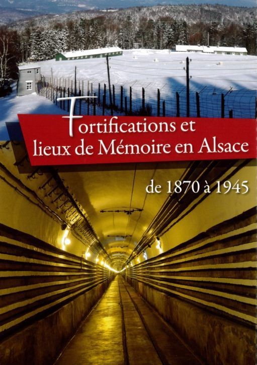 FORTIFICATIONS ET LIEUX DE MEMEOIRE EN ALSACE - Librairie des Vosges - LE CHIQUITO MAISON DE LA PRESSE  - Voir en grand