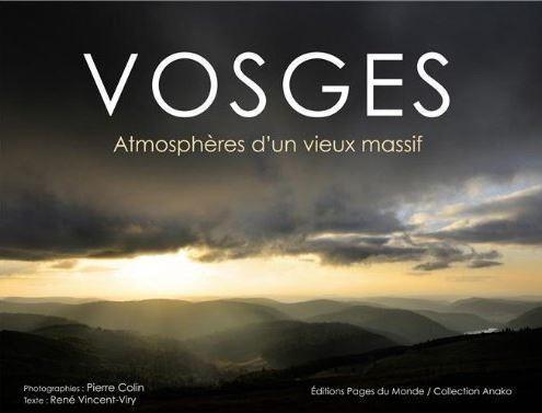 VOSGES ATMOSPHERES D'UN VIEUX MASSIF - Librairie des Vosges - LE CHIQUITO MAISON DE LA PRESSE  - Voir en grand