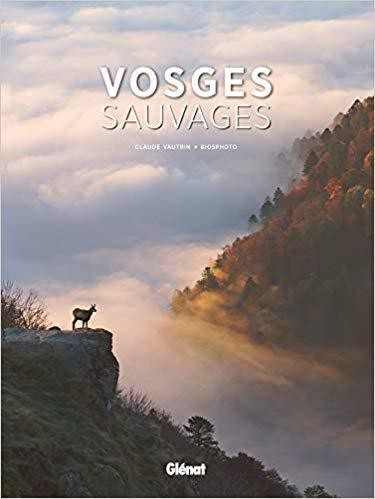 VOSGES SAUVAGES - Librairie des Vosges - LE CHIQUITO MAISON DE LA PRESSE  - Voir en grand
