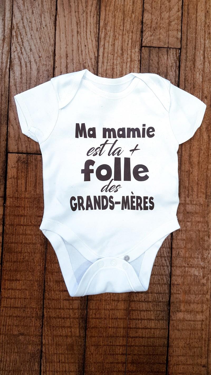 Body personnalisé Ma mamie est la +folle des grands mères - Voir en grand