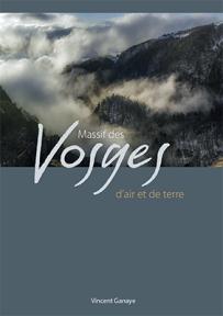 Massif des Vosges d'air et de terre de Vincent Ganaye - Librairie des Vosges - LE CHIQUITO MAISON DE LA PRESSE  - Voir en grand