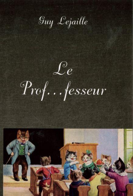 le prof ... fesseur - Librairie des Vosges - LE CHIQUITO MAISON DE LA PRESSE  - Voir en grand
