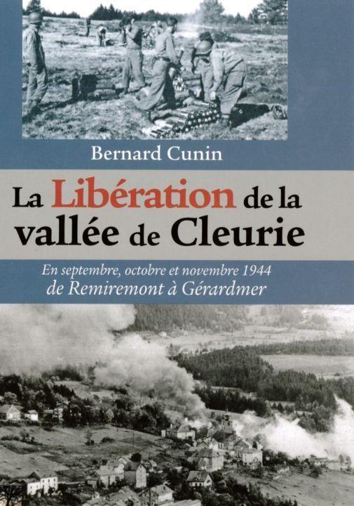 LA LIBERATION DE LA VALLEE DE CLEURIE - Librairie des Vosges - LE CHIQUITO MAISON DE LA PRESSE  - Voir en grand