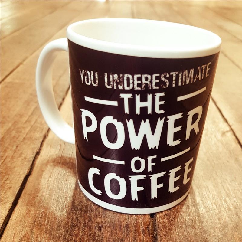 Mug/Tasse You underestimate the power of the coffee - Voir en grand