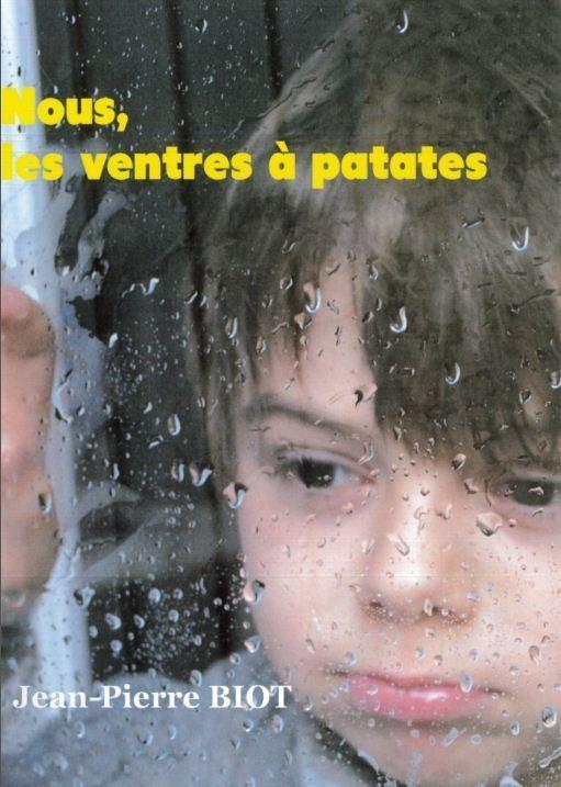 NOUS, LES VENTRES A PATATES - Librairie des Vosges - LE CHIQUITO MAISON DE LA PRESSE  - Voir en grand