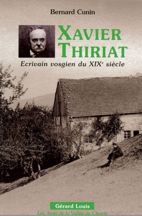 XAVIER THIRIAT écrivain vosgien du XIX siécle - Librairie des Vosges - LE CHIQUITO MAISON DE LA PRESSE  - Voir en grand