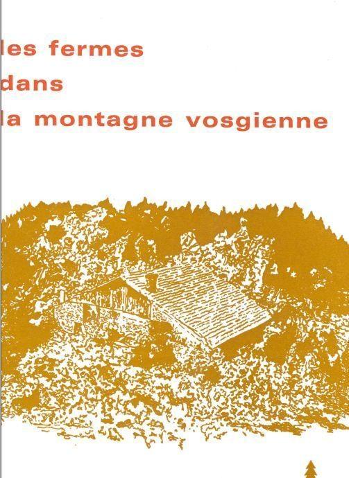 les fermes dans la montagne vosgienne - Librairie des Vosges - LE CHIQUITO MAISON DE LA PRESSE  - Voir en grand