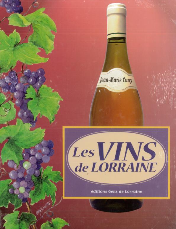 VINS DE LORRAINE - Librairie des Vosges - LE CHIQUITO MAISON DE LA PRESSE  - Voir en grand