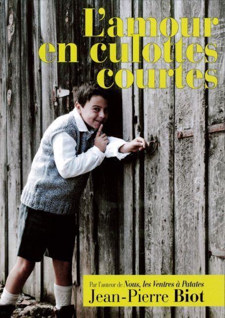 L'AMOUR EN CULOTTES COURTES - Librairie des Vosges - LE CHIQUITO MAISON DE LA PRESSE  - Voir en grand